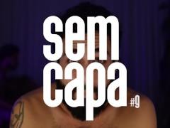 SEM CAPA #9 | PAU PRA TODA OBRA