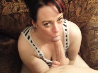 WIFEY DEEPTHROATS AND GAGS DOWN COCK AND CUM AND LOVES EVERY SECOND! POV!