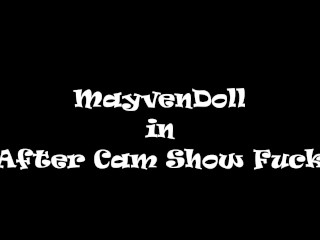 MayvenDoll Gets Fucked Good After One Of Her Live Cam Shows