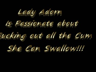 Lady Adorn is Passionate about Sucking All the Cum Out !!