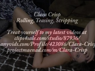 Clara Crisp Rolling, Teasing and Stripping, Touching Body and Tits