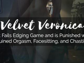 Veronica - Pet Fails Edging Game: Ruined Orgasm, Facesitting, & Chastity