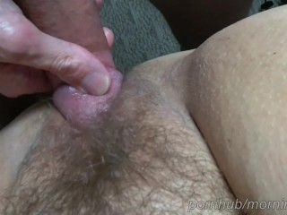 POV - Fucking, creampie, then wife vibrates her wet hairy pussy to orgasm.