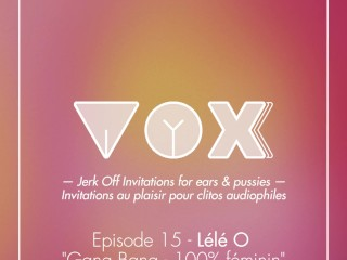 VOXXX. Audio Pour femme.Tendre Gang-Bang avec Lele O and the gang! Binaural