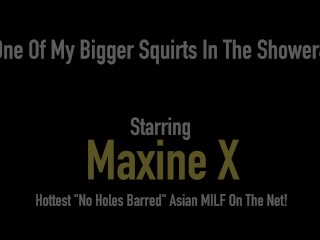 Asian Milf Maxine X Squirts Her Pussy Juice While Masturbating!