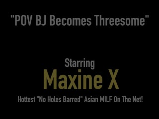 Hot Sex Starved Asian Milf Maxine X Pleasures 2 Big White Cocks!