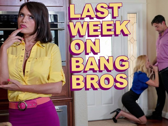 Bangbros - That Appeared on Our Site From Aug 10th Thru Aug 16th, 2019