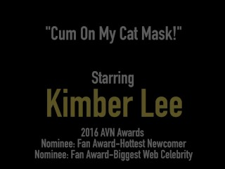 Hot Cat Cutie Kimber Lee Wants A Load Of Jizz On Her Masked Face!