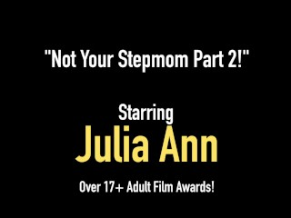 Hot Busty Cougar Julia Ann Mounts & Blows Her Step Son's Throbbing Dick!