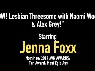 Hot Young Black Jenna Foxx Helps Horny Girls Naomi Woods & Alex Grey Orgasm