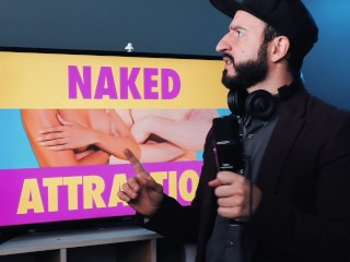 naked reaction to naked attraction