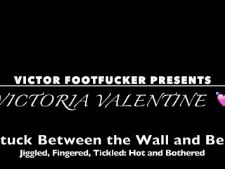 STUCK BETWEEN THE WALL AND BED: Jiggled, Fingered, Tickle Tortured - Victoria is Hot and Bothered!