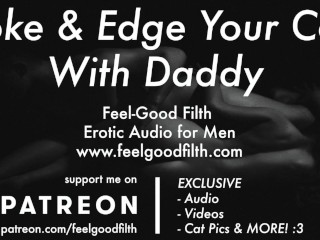 DDLB Roleplay: Stroke & Edge Your Cock With Daddy (JOI) (Gay Dirty Talk) (Erotic Audio for Men)