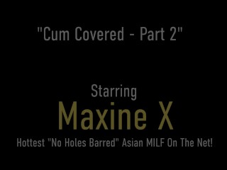 Big Boobed Asian Milf Maxine X Gets 40 Heaps Of Jizz All Over Her Body!